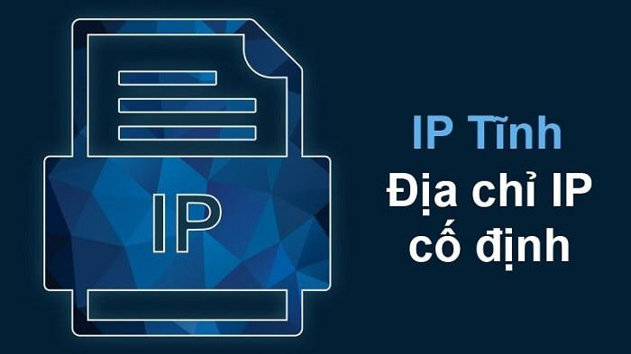 IP tĩnh là địa chỉ IP cố định